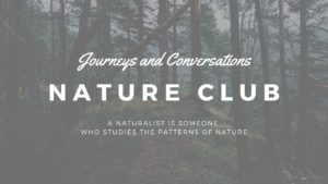 Journeys & Conversations Nature Club