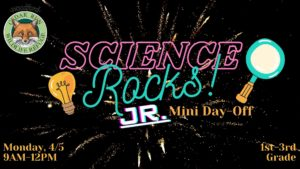 Science Rocks JR! Mini Day-Off: 1st-3rd grade